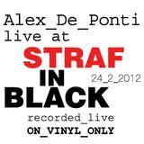 "Alex De Ponti - Live at ""Straf in Black"" 24-2-12 (vinyl only)"