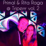 Primal & Rita Raga DJ set + live vocals @ Triperrr vol.2 (06.10.2018)