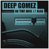 In the mix with DEEP GOMEZ, EP.046
