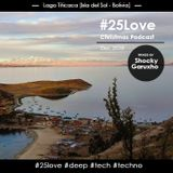 #25Love Christmas Podcast. Dec. 2016 Mixed By ShockyGaruxho