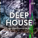 This Is Deep House #005