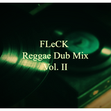 FLeCK Reggae Dub Mix Vol.2