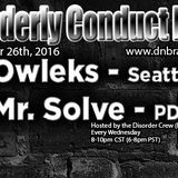 Mr. Solve Ft. Owleks - Disorderly Conduct Radio 102616