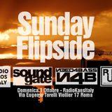 Sunday Flipside - Full Set - Domenica 1 Ottobre 2017