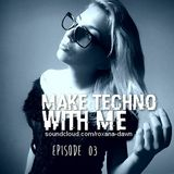 Make Techno with Me #03 - Rave On !