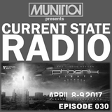 Current State Radio 030 with DJ Munition