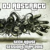 DJ Abstract - Tech House Sessions May 2016