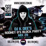 DJ K DEE - RODNEY O'S BLOCK PARTY MIX 29