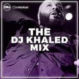 Trill Sundays Presents: The DJ Khaled Mix