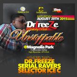 Unstoppable/DrFreeze bday Bash Promo Mix Tape by Dr.Freeze / SERIAL RAVERS / SELECTOR ICE C