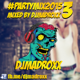 DjMadRoxx - Party Mix #partymix2015 #part3