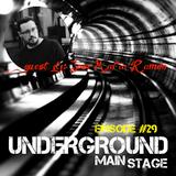 UNDERGROUND MAIN STAGE [Ep. #29] - guest dj: Jose Maria Ramon