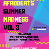 AFROBEATS SUMMER MADNESS VOL 3