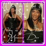 Where Dey Do That At with Mz Patience & DJ Firestarta Special Guest Momma Dee