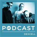 UKF Podcast #99 - Dexcell