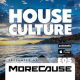 House Culture Presented by MoreCause E05