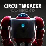 CIRCUITBREAKER March mix 2017