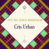 LIVE MIX 13-09-14 BONBONBAR Cris Urban