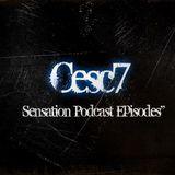 Cesc7 Sensation Podcast Episode 089