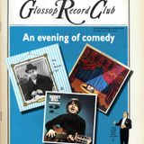 Glossop Record Club: AN EVENING OF COMEDY (April 2015)