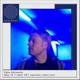 Fake Moments - 15th May 2020