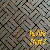 Yo.Vibe - Stuff 3