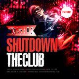 DJ Silk Presents Shutdown The Club Part 1