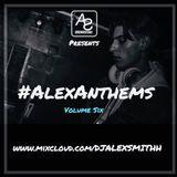 DJAlexSmithPresents#AlexAnthemsVol6