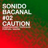 Sonido Bacanal - 02 - DJ Caution (Feb 19, 2016)