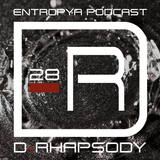 D-Rhapsody - Entropya Podcast #28