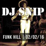 Snip - Funk Hill (02-02-2016) W/. Marvin Gaye - Kool & The Gang - Nelson Riddle - Bobby Bird - ...