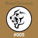 RawrGroove #005