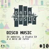 #10 Disco Music: Os Embalos, O Studio 54 E A Meia De Lurex