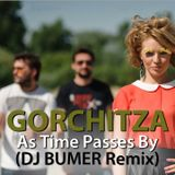 Gorchitza - As Time Passes By (DJ BUMER Remix)