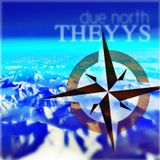 THEYYS - Due North