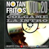 NO TAN FRITOS // Vol. 20 - Colgame la intro