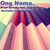 "Bryan Kearney feat. Snatam Kaur  ""Ong Namo"" MaxTauker Live Intro Edit"