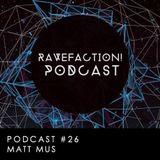 RAVEFACTION! Podcast #026 - Matt Mus // Inglorious Underground @ Mischwerk.fm