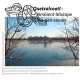 Quetzalcoatl - Ambient Mixtape