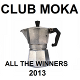 CLUB MOKA - ALL THE WINNERS 2013 - 11-01-14