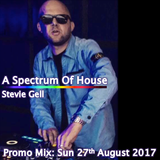 Stevie Gell's Spectrum of House Promo Mix