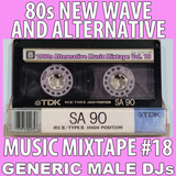 80s New Wave / Alternative Songs Mixtape Volume 18