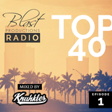 Blast Radio- Episode 1- Summer's Top 40 Mix