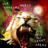 Dj KENNY ARENA THE UNHEARD MUSIC SHOW #12