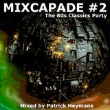 Mixcapade #2 - Mixed by Patrick Heymans