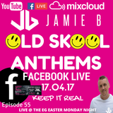 Jamie B's Live Old Skool Anthems On Facebook Live 17.04.17