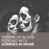 TOB PODCAST 072: ZOMBIES IN MIAMI