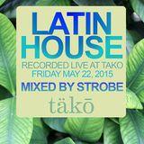 Strobe - Latin House - Live From Tako May 22 2015
