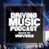 "DRIVERZ PRESENTS ""DRIVING MUSIC PODCASTS"" EPISODE 005 (Special Unlimited Music)"