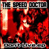 Don't Live by ....... THE SPEED DOCTOR